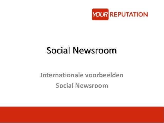 Internationale voorbeelden social newsroom