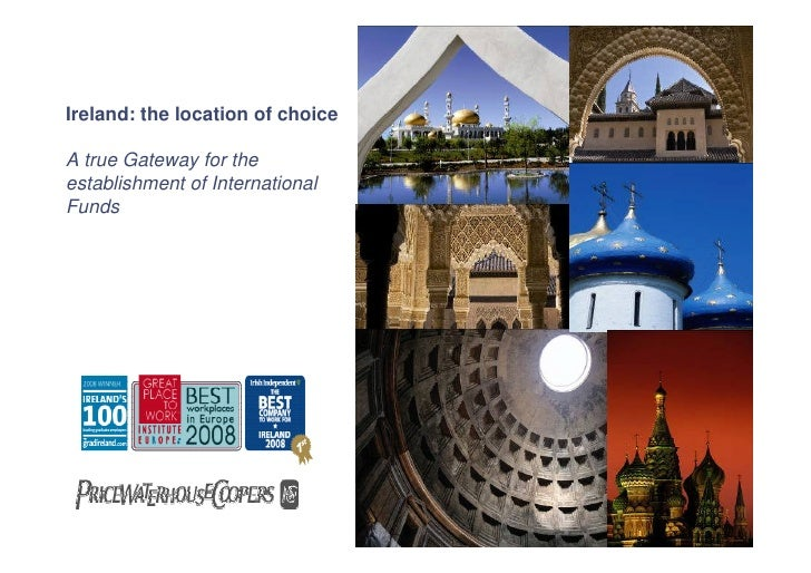 Ireland: the location of choice  A true Gateway for the establishment of International Funds