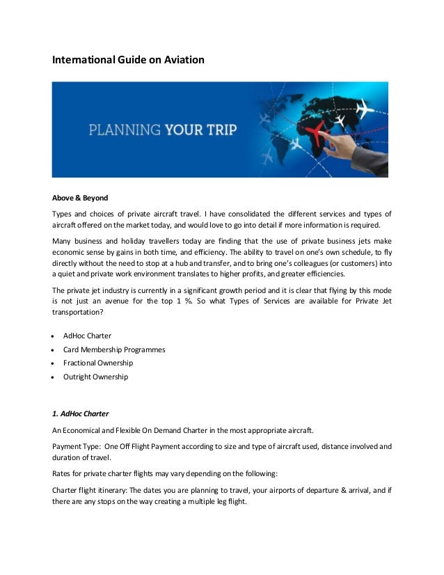 International Guide on Aviation Above & Beyond Types and choices of private aircraft travel. I have consolidated the diffe...