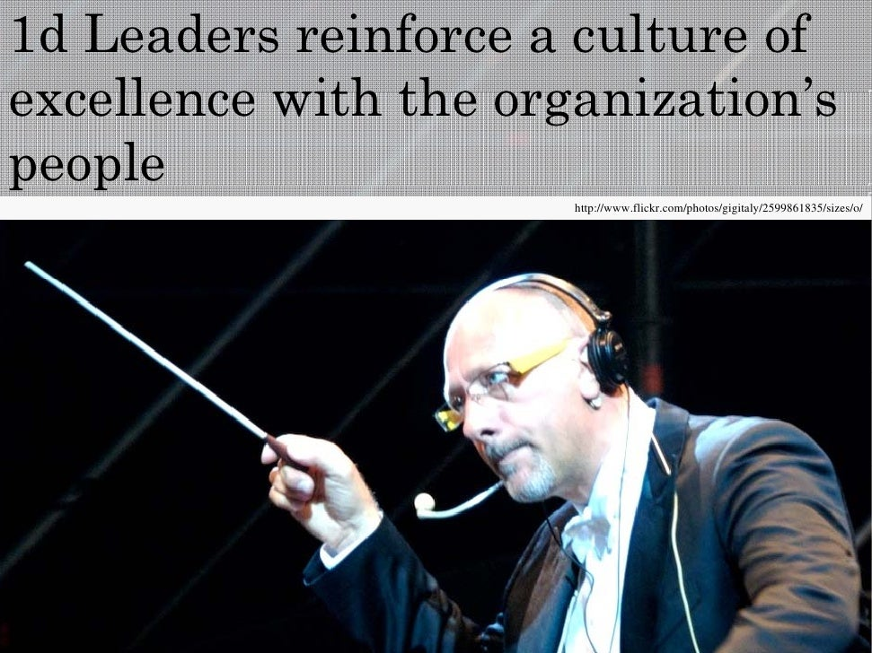 1d Leaders reinforce a culture ofexcellence with the organization s                    organization'sp ppeople            ...