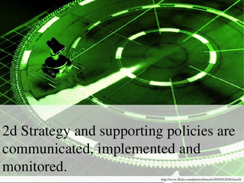 2d Strategy and supporting policies arecommunicated, implemented andmonitored.                          http://www.flickr....