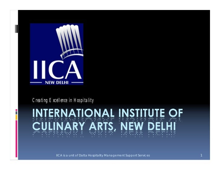 Creating Excellence in Hospitality             IICA is a unit of Datta Hospitality Management Support Services   1