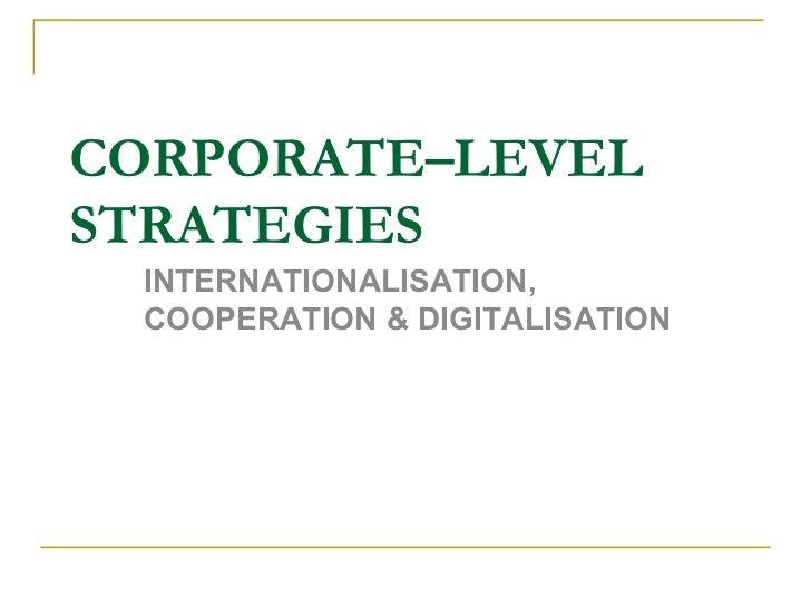 CORPORATE–LEVEL STRATEGIES INTERNATIONALISATION, COOPERATION & DIGITALISATION