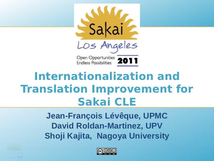 Internationalization andTranslation Improvement for          Sakai CLE   Jean-François Lévêque, UPMC    David Roldan-Marti...