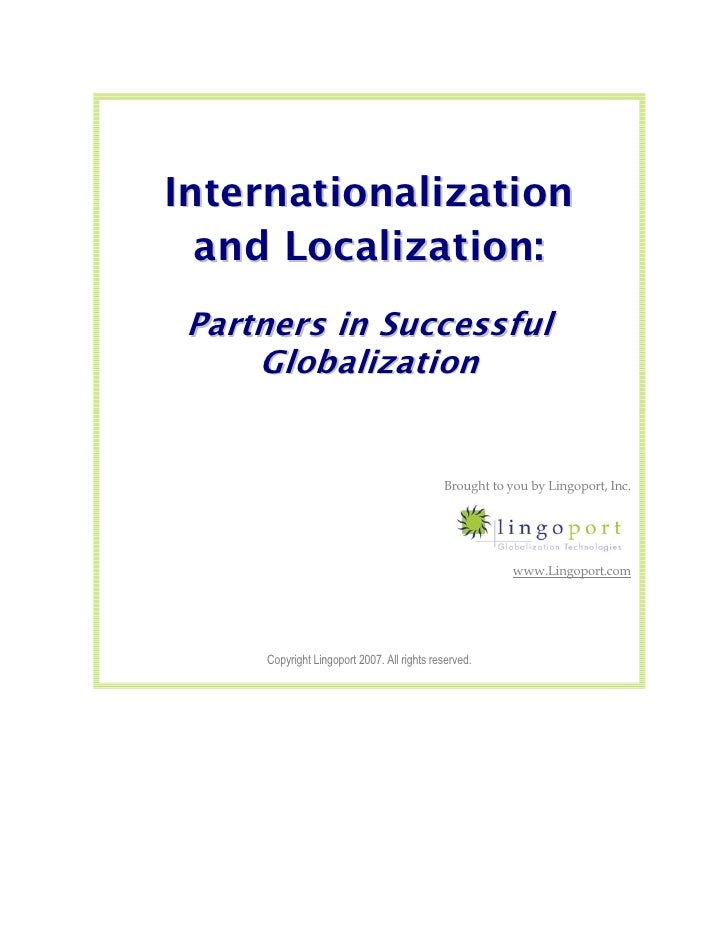 Internationalization   and Localization:  Partners in Successful      G l o b al i z at i o n                             ...