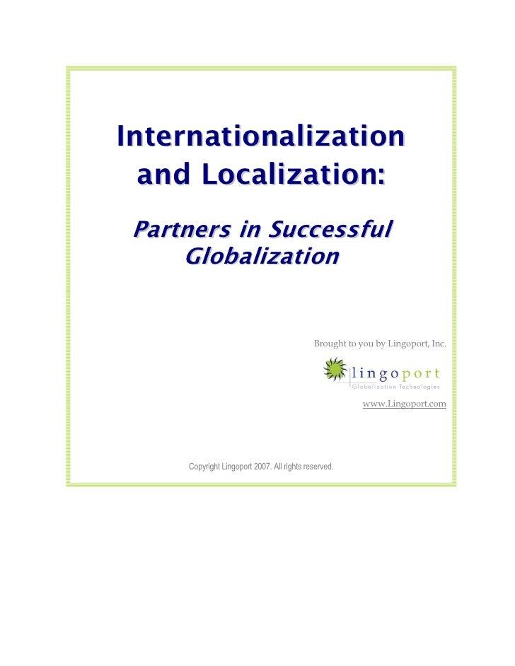 Internationalization   and Localization:  Partners in Successful      G l o b al i z at i o n                             ...