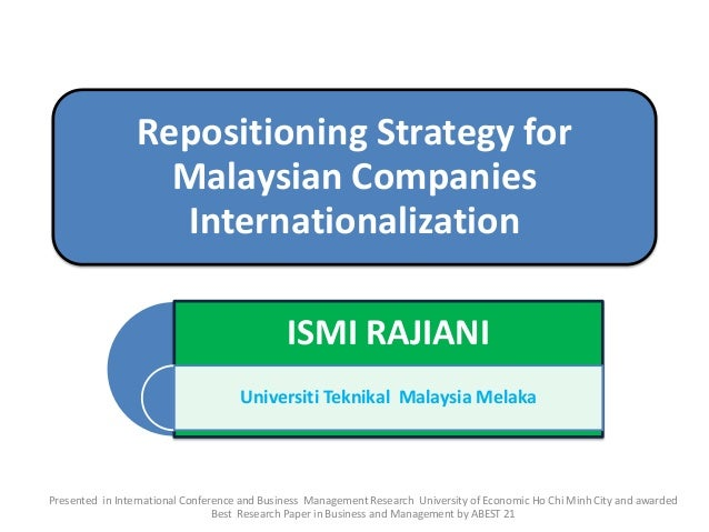 Repositioning Strategy for                   Malaysian Companies                   Internationalization                   ...