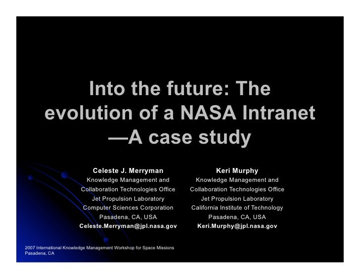 Into the future: The         evolution of a NASA Intranet                —A case study                               Celes...