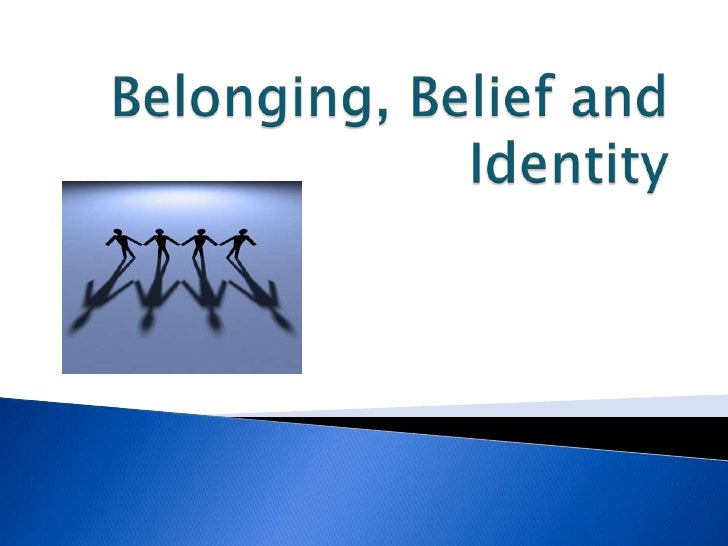 Belonging, Belief and Identity<br />