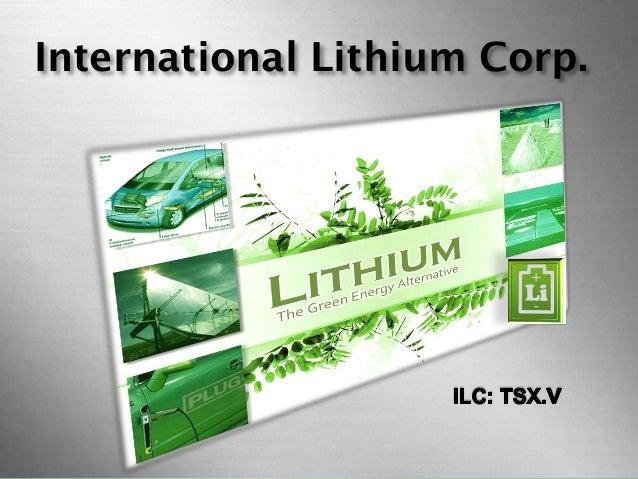 International Lithium Corp Presentation ILC.v TSXV