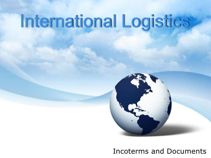 International Logistics - Incoterms And Documents