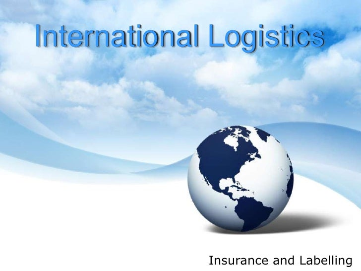 International Logistics<br />Insurance and Labelling<br />