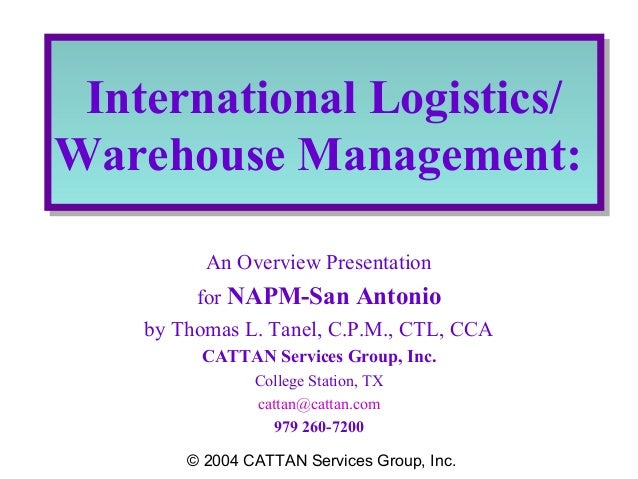 International Logistics/ International Logistics/ Warehouse Management: Warehouse Management: An Overview Presentation for...