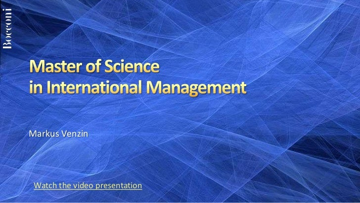 Master of Science in International Management<br />Markus Venzin<br />Watch the video presentation<br />