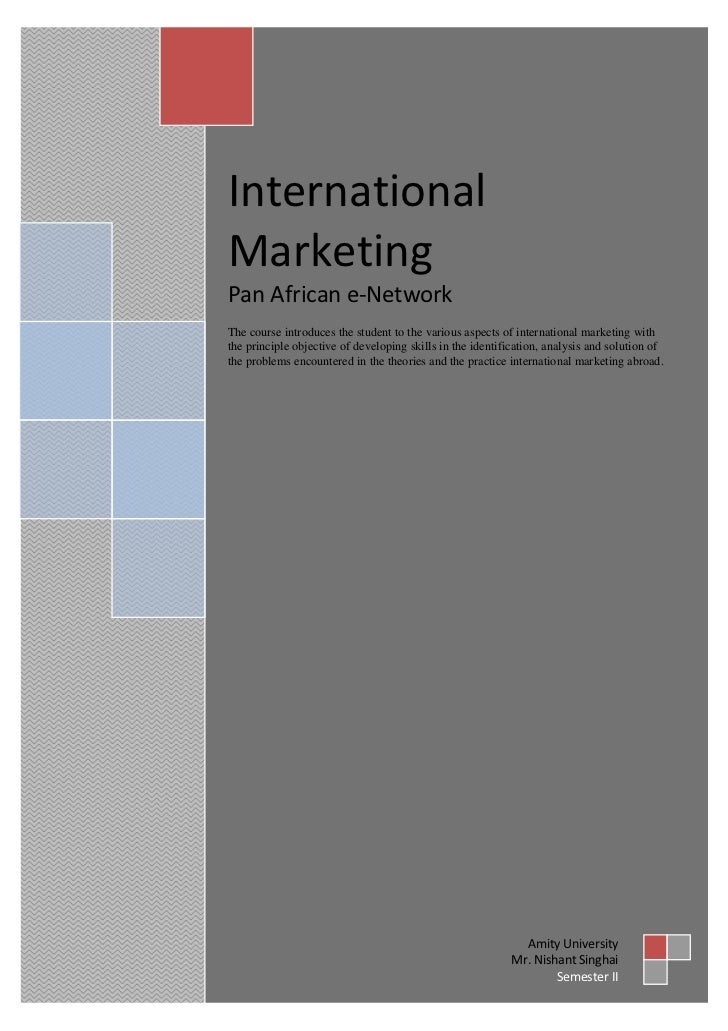 InternationalMarketingPan African e-NetworkThe course introduces the student to the various aspects of international marke...