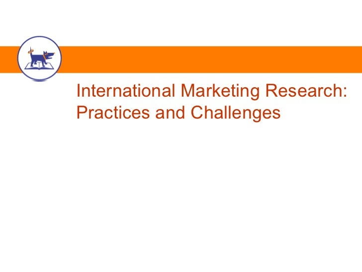 International Marketing Research:Practices and Challenges