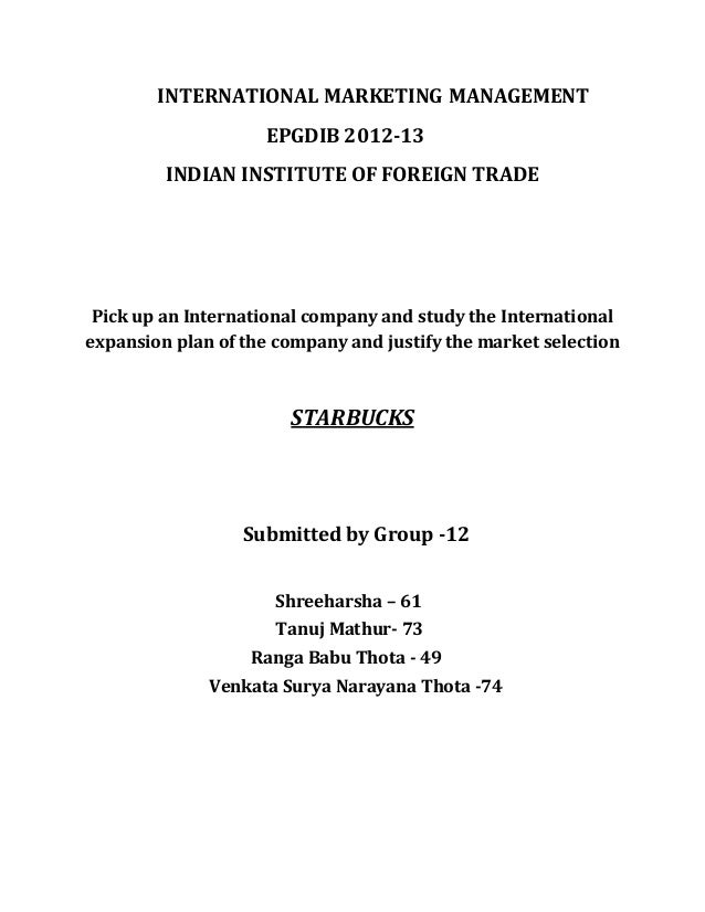 INTERNATIONAL MARKETING MANAGEMENT EPGDIB 2012-13 INDIAN INSTITUTE OF FOREIGN TRADE Pick up an International company and s...