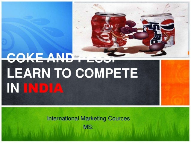 Coke pepsi learn to compete in india essay