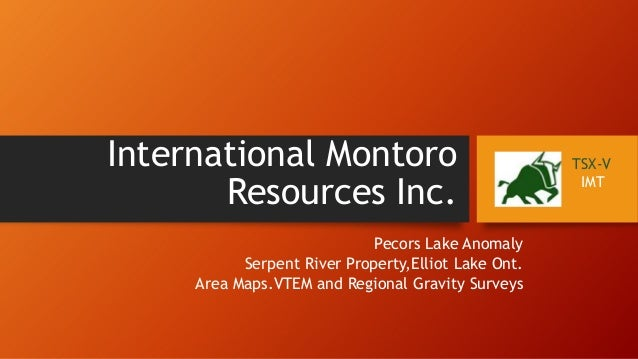 International Montoro Resources Inc. Pecors Lake Anomaly Serpent River Property,Elliot Lake Ont. Area Maps.VTEM and Region...