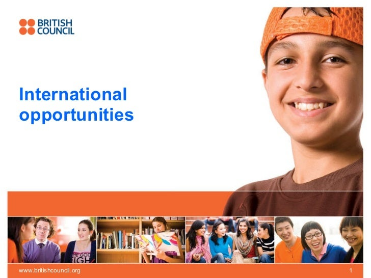 International opportunities www.britishcouncil.org