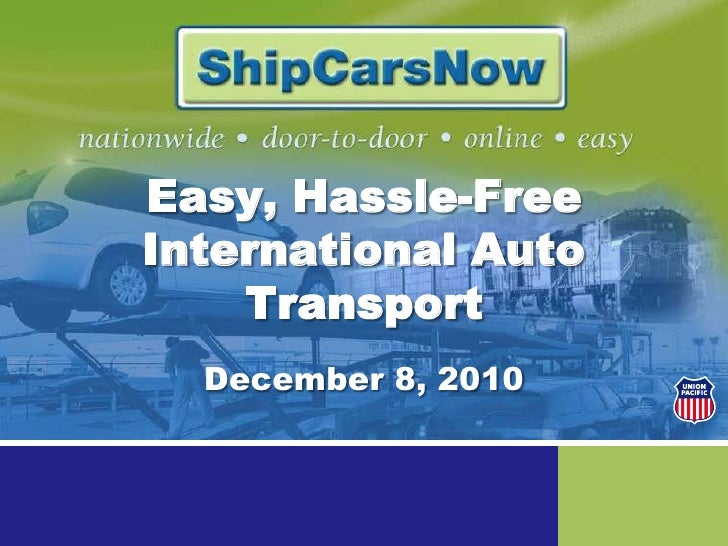 Easy, Hassle-Free International Auto Transport<br />December 8, 2010<br />