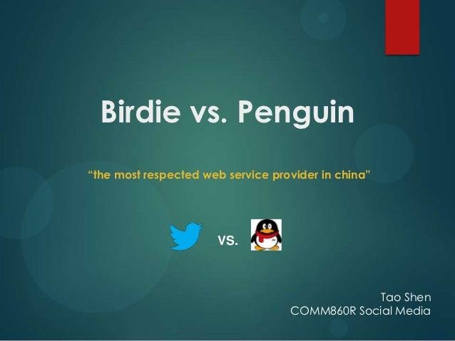 "Birdie vs. Penguin""the most respected web service provider in china""                      VS.                             ..."