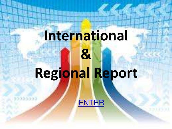 International       &Regional Report      ENTER