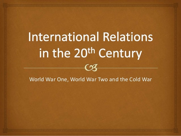 International relations in the 20th century