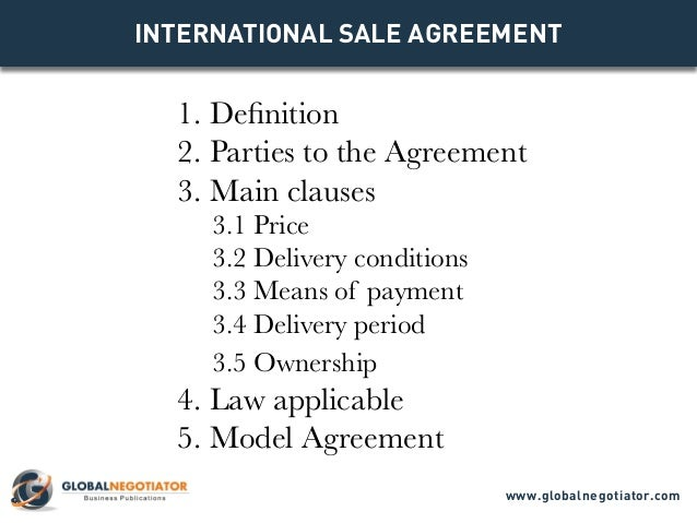 INTERNATIONAL SALE Agreement 1. Definition 2. Parties to the Agreement 3. Main clauses 3.1 Price 3.2 Delivery conditions 3...