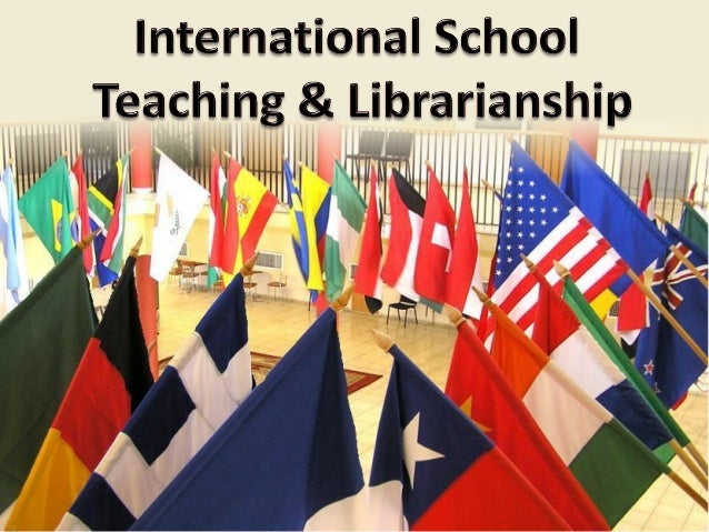 •   My background & my school's library•   Types of international schools•   IB pedagogy & practice•   Professional & pers...