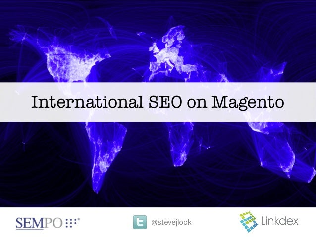 International Search Summit 2013 - International Magento SEO
