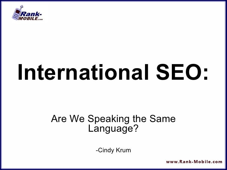International SEO: Are We Speaking the Same Language? -Cindy Krum