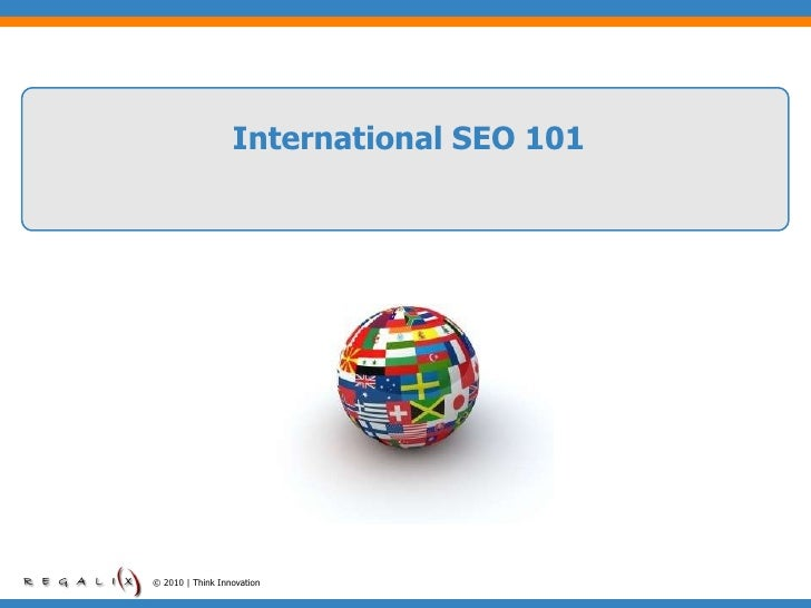 International SEO 101 © 2010 | Think Innovation