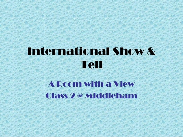 International Show &TellA Room with a ViewClass 2 @ Middleham