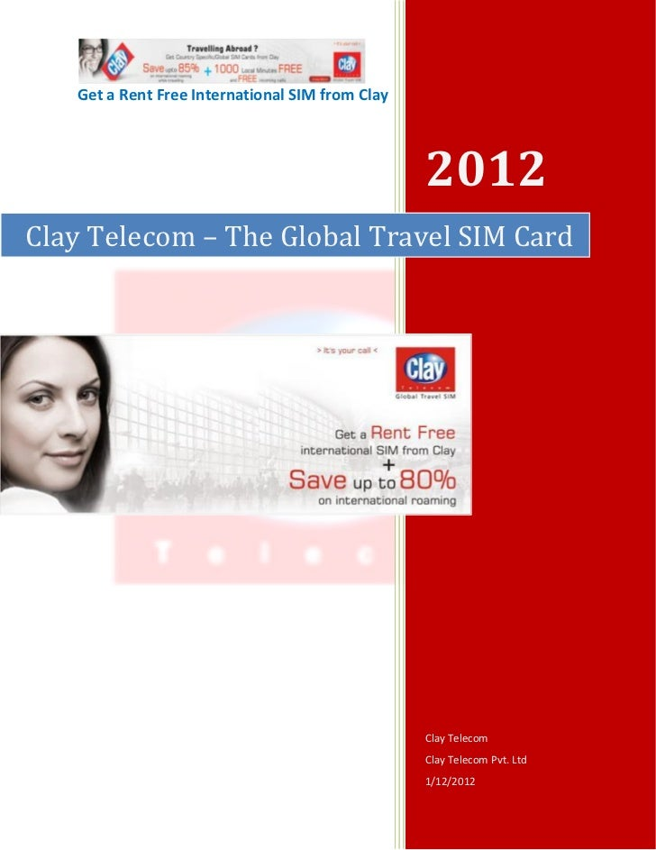 Get a Rent Free International SIM from Clay                                                 2012Clay Telecom – The Global ...