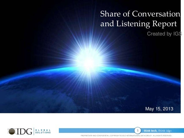 1PROPRIETARY AND CONFIDENTIAL.COPYRIGHT ©2012 INTERNATIONAL DATA GROUP. ALL RIGHTS RESERVED.00.00.00Share of Conversationa...