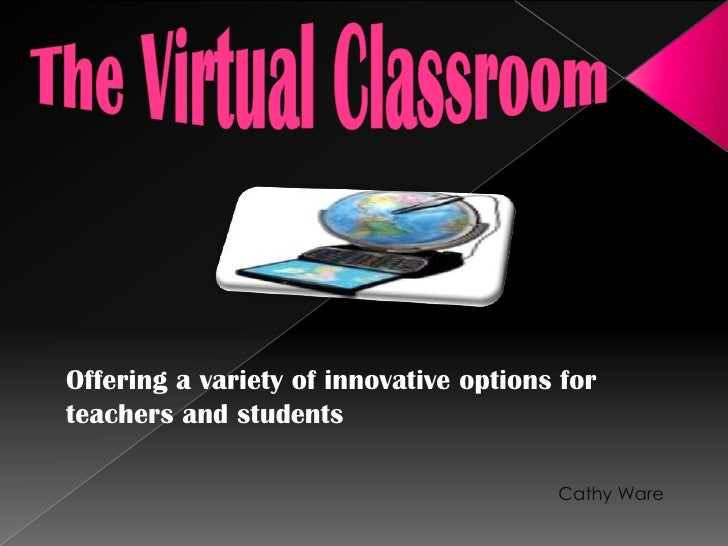 Offering a variety of innovative options for teachers and students                                          Cathy Ware