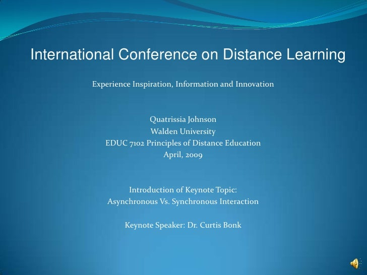 International Conference on Distance Learning<br />Experience Inspiration, Information and Innovation<br />Quatrissia John...