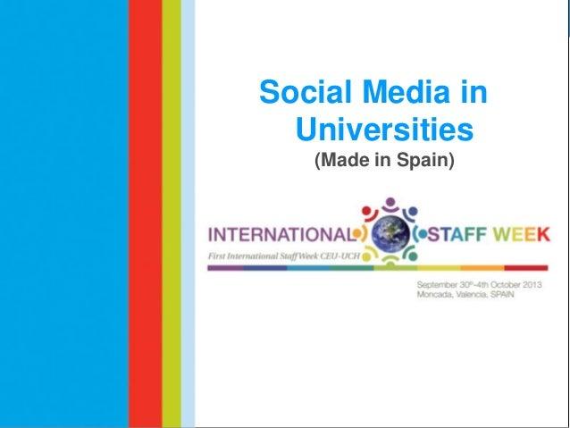 Social Media in Universities. International Staff Week 2013 Spain (Valencia). CEU-UCH University