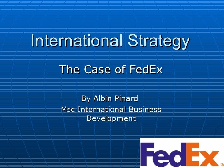 strategy managementcase studyfed ex Read this full essay on strategy management/case study/fedex to assess fedex case with strategy management, the first question should be asked is what is st.