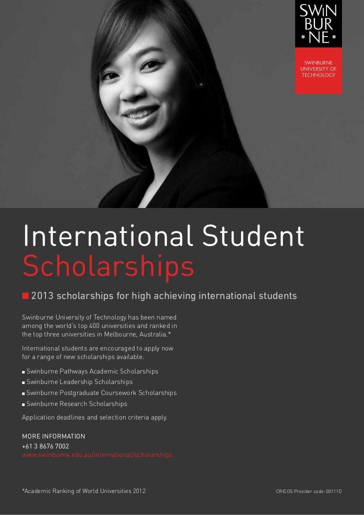 International StudentScholarshipsn 2013 scholarships for high achieving international studentsSwinburne University of Tech...