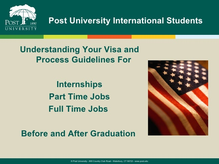 Post University International StudentsUnderstanding Your Visa and   Process Guidelines For        Internships      Part Ti...