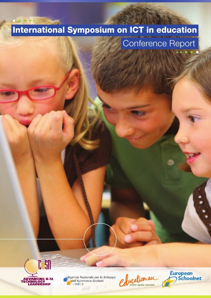 International Symposium on ICT in education                         Conference Report
