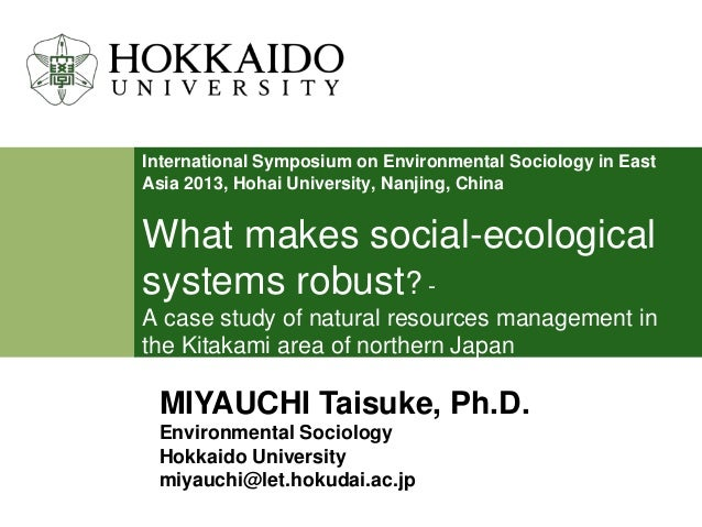 International Symposium on Environmental Sociology in East Asia 2013, Hohai University, Nanjing, China  What makes social-...