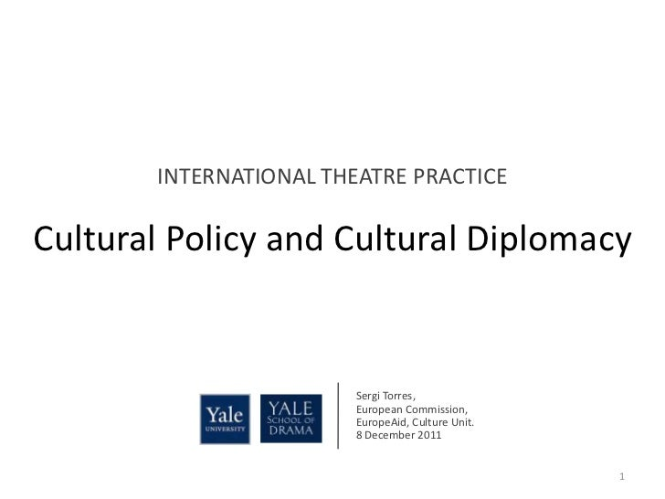 Cultural Policy and Cultural Diplomacy - Yale University