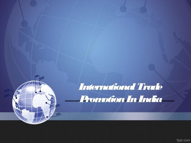 International TradeP otion In India  rom