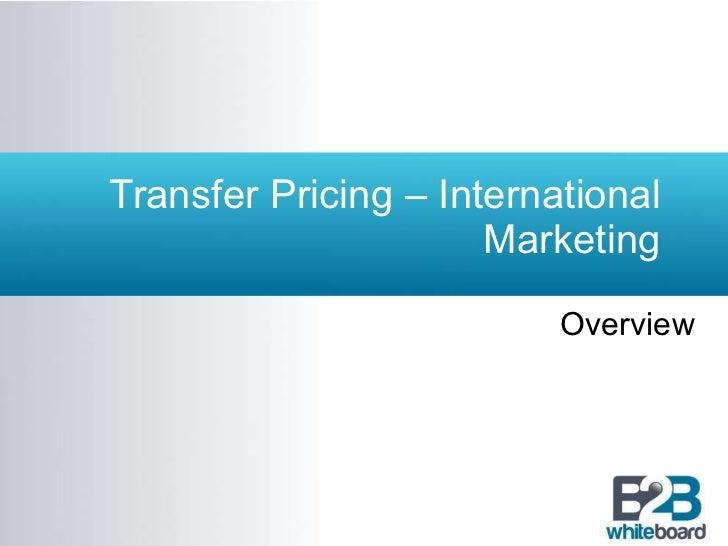 Transfer Pricing – International Marketing Overview