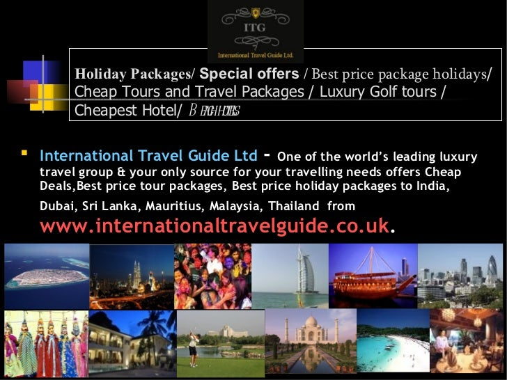 Holiday Packages/  Special offers  /  Best price package holidays / Cheap Tours and Travel Packages / Luxury Golf tours / ...