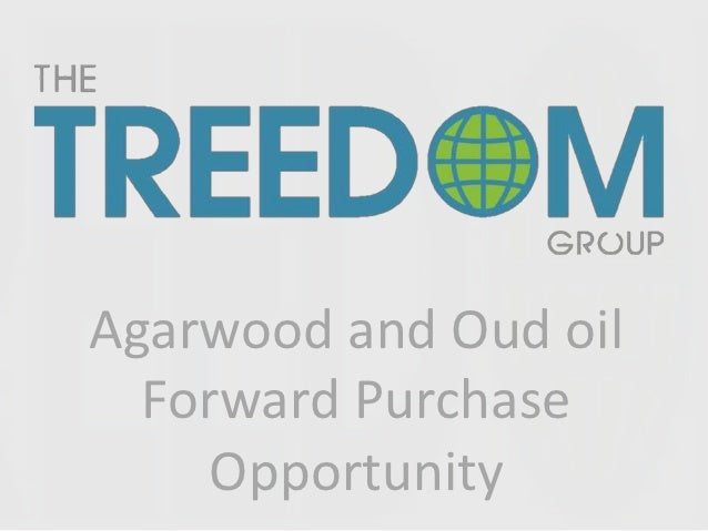 Agarwood and Oud oil  Forward Purchase    Opportunity
