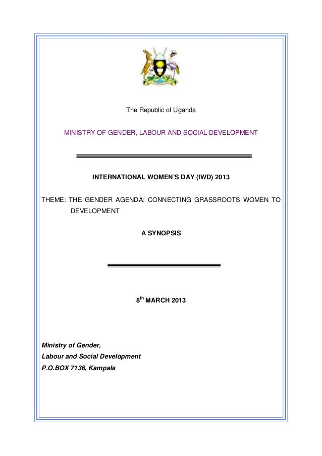 The Republic of Uganda       MINISTRY OF GENDER, LABOUR AND SOCIAL DEVELOPMENT                INTERNATIONAL WOMEN'S DAY (I...